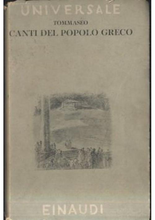 CANTI DEL POPOLO GRECO Niccolò Tommaseo 1943 Einaudi Universale