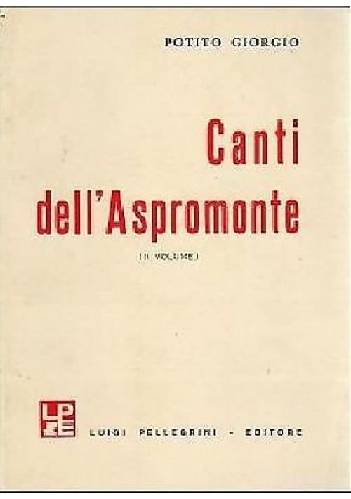 CANTI DELL'ASPROMONTE II volume di Potito Giorgio - Pellegrini editore, 1975