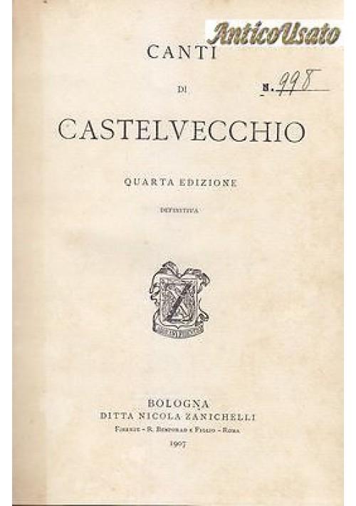 CANTI DI CASTELVECCHIO di Giovanni Pascoli – 1907 Zanichelli IV edizione