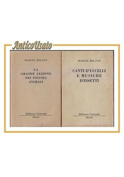 CANTI D'UCCELLI MUSICHE D'INSETTI - LA GRANDE LEZIONE PICCOLI ANIMALI Roland BUR