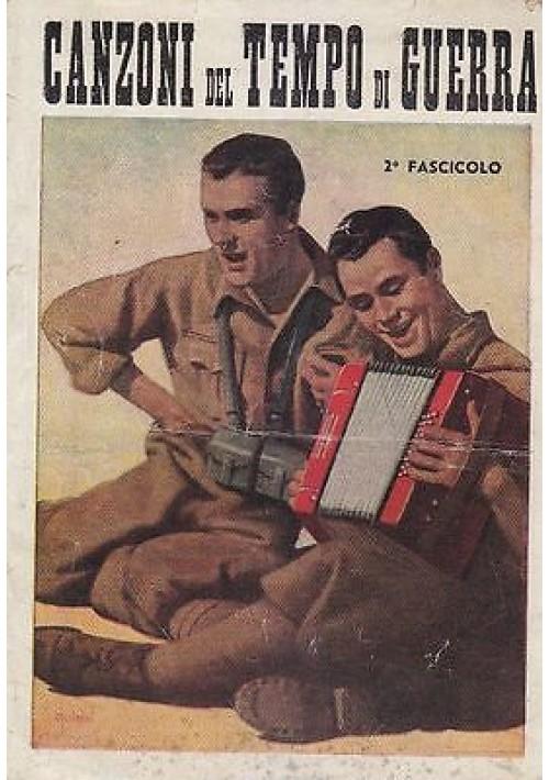 CANZONI DEL TEMPO DI GUERRA FASCICOLO II  - G. Campi Editore 1942 illustrato