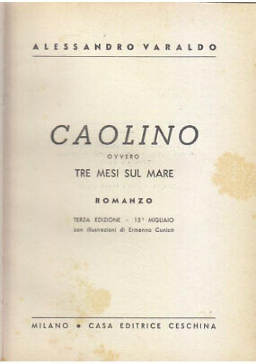 CAOLINO OVVERO TRE MESI SUL MARE di Alessandro Varaldo 1950 Ceschina illustrato