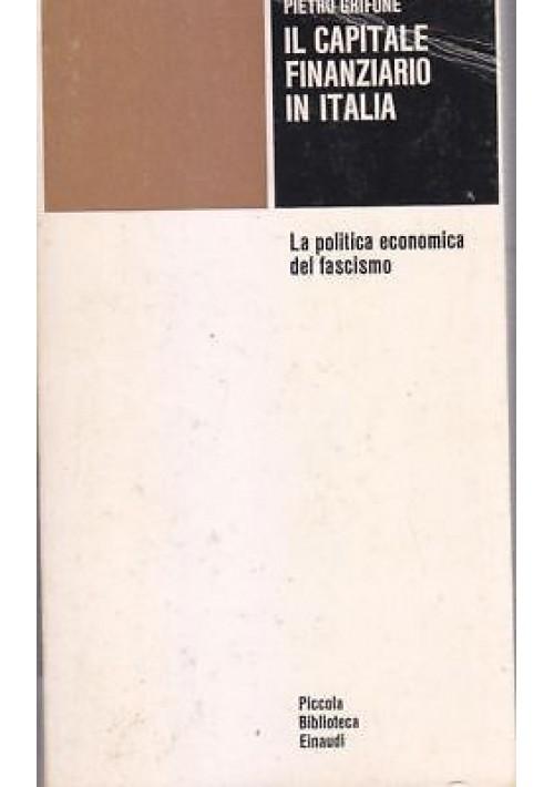 CAPITALE FINANZIARIO IN ITALIA Pietro Grifone.politica economica fascismo 1971 *