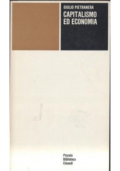CAPITALISMO ED ECONOMIA Giulio Pietranera 1972 Einaudi piccola biblioteca