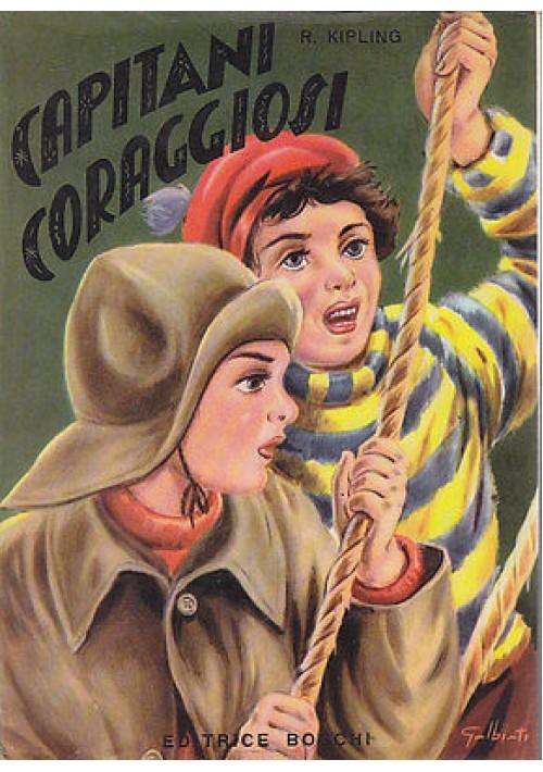 CAPITANI CORAGGIOSI di Rudiard Kipling illustrato Luise - 1955 Boschi editore