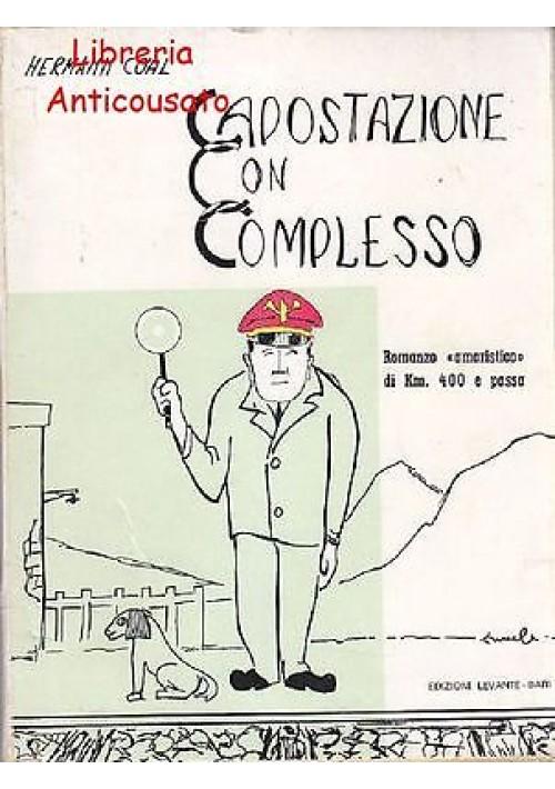 CAPOSTAZIONE CON COMPLESSO romanzo amaristico di Hermann Coal - Levante 1971