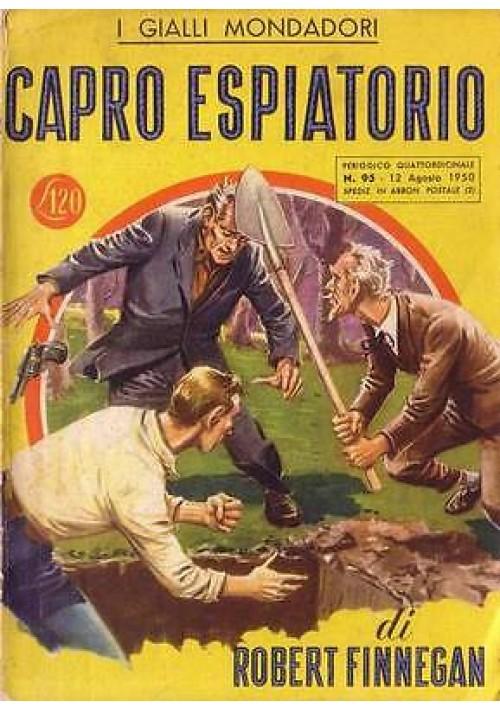 CAPRO ESPIATORIO di Robert Finnegan - Mondadori Prima I edizione 1950
