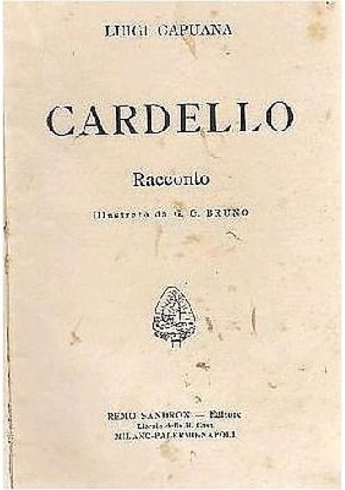 CARDELLO  racconto di Luigi Capuana - Sandron editore 1908 (?)