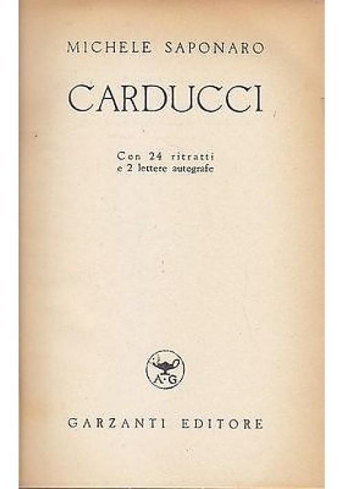 CARDUCCI CON 24 RITRATTI E 2 LETTERE AUTOGRAFE Michele Saponaro 1940 Garzanti