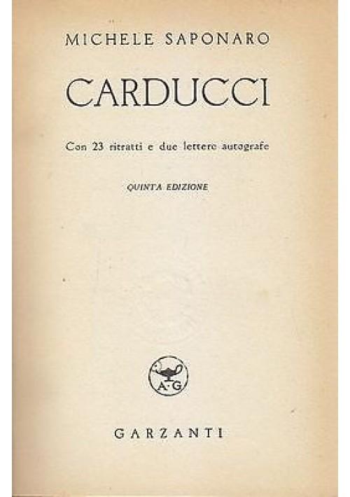 CARDUCCI di Michele Saponaro con 23 ritratti e 2 lettere autografe 1941 Garzanti