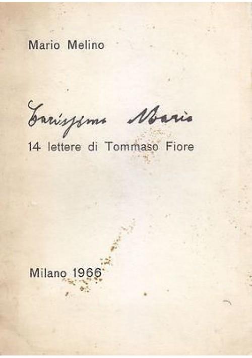 CARISSIMO MARIO 14 LETTERE DI TOMMASO FIORE Mario Melino prima I edizione 1966