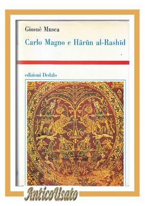CARLO MAGNO E HARUN AL RASHID di Giosuè Musca 1996 Dedalo libro autografato