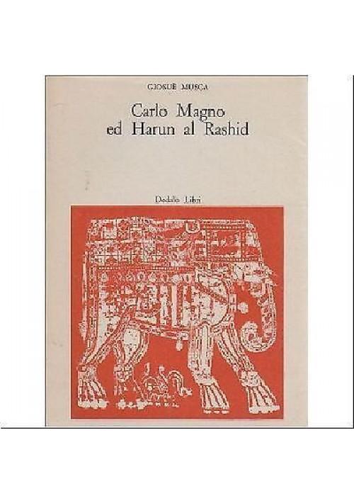 CARLO MAGNO ED HARUN EL RASHID di Giosuè Musca 1963 Dedalo editore