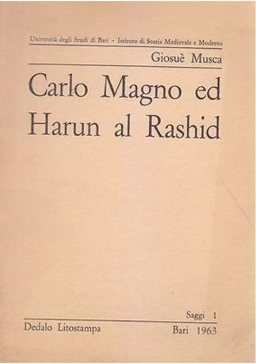 CARLO MAGNO ED HARUN EL RASHID di Giosuè Musca 1963 autografato - Dedalo editore