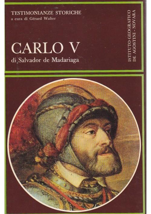 CARLO V di Salvador de Madariaga 1973 Istituto Geografico de Agostini Editore