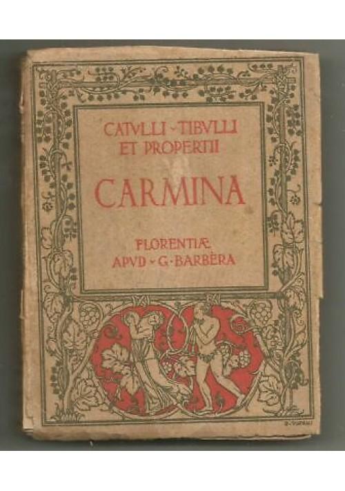 CARMINA Catulli Tibulli Propertii - 1929 Barbera poesie d'amore in latino
