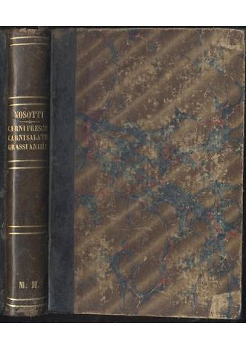 CARNI FRESCHE CARNI SALATE GRASSI ALIMENTARI di Nosotti Fratelli Dumolard 1881