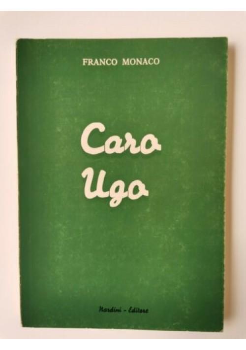CARO UGO di Franco Monaco 1978 Nardini libro romanzo letteratura italiana