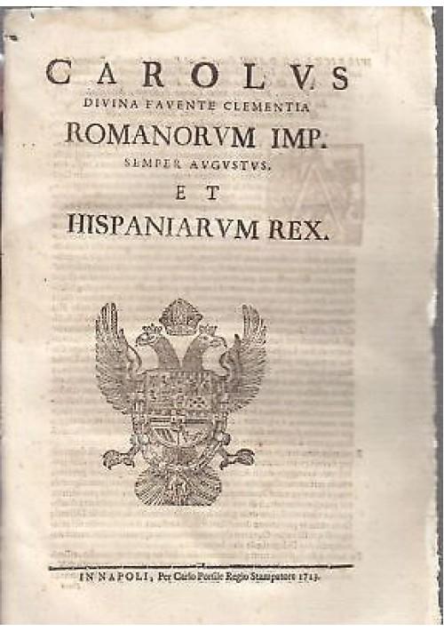 CAROLUS DIVINA FAVENTE CLEMENTIA 1713 - decreto borbonico ORIGINALE DELL'EPOCA