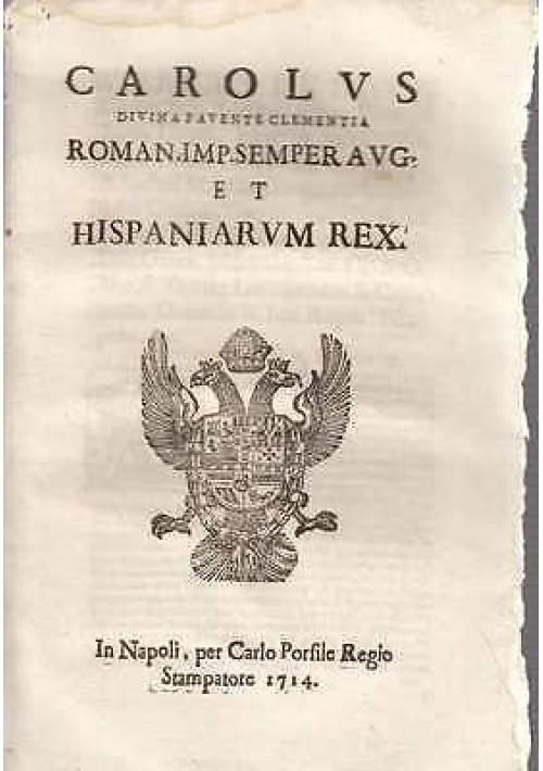CAROLUS DIVINA FAVENTE CLEMENTIA 1714 decreto borbonico ORIGINALE DELL'EPOCA