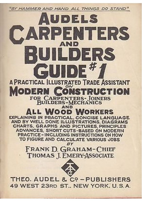 CARPENTERS AND BUILDERS GUIDE 4 Vol di Frank Graham - Audel editore 1941
