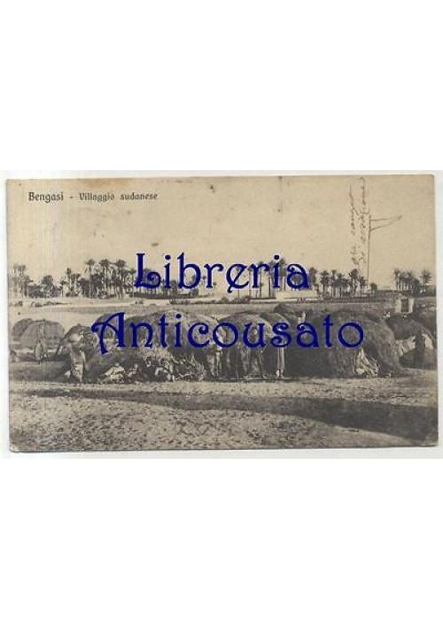 CARTOLINA BENGASI - VILLAGGIO SUDANESE - VIAGGIATA 01/06/1912  ORIGINALE