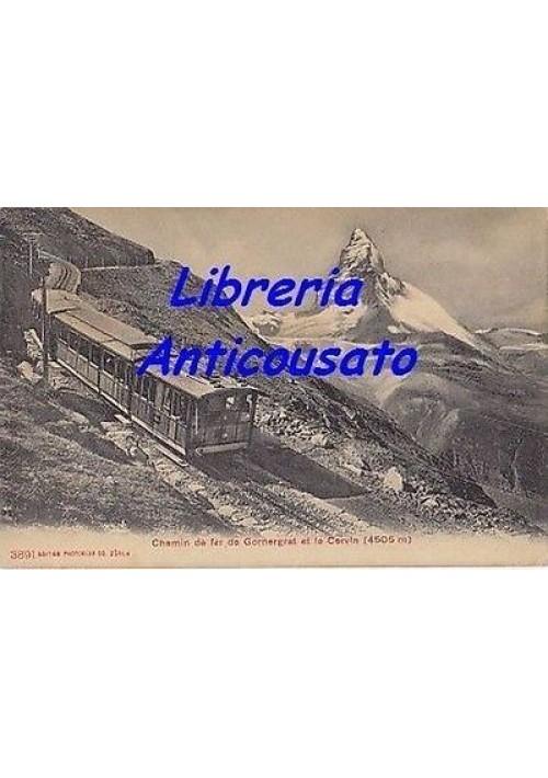 CARTOLINA - CHEMIN DE FER DE GORNERGRAT ET LE CERVIN viaggiata 13/09/1919