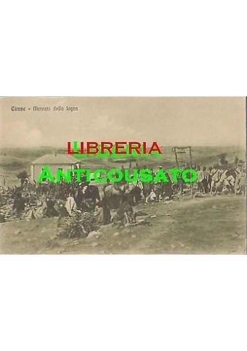 CARTOLINA CIRENE MERCATO DELLA LEGNA (LIBIA ITALIANA ) non viaggiata
