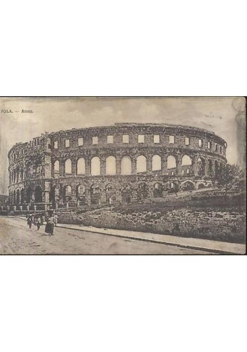 CARTOLINA - POLA - Arena - viaggiata 1913 - ORIGINALE