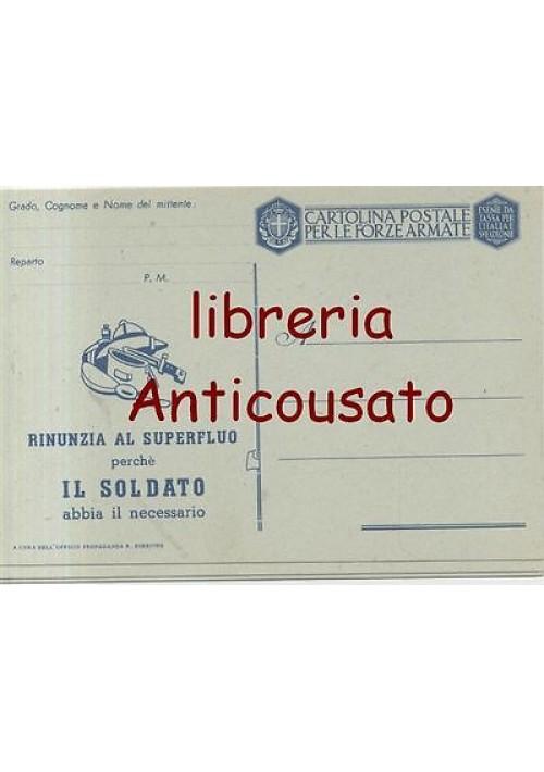 CARTOLINA POSTALE PER LE FORZE ARMATE - RINUNZIA AL SUPERFLUO PERCHE' IL SOLDATO