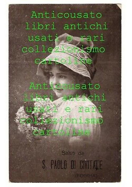 CARTOLINA Saluti da San Paolo di Civitate Foggia Viaggiata 1921