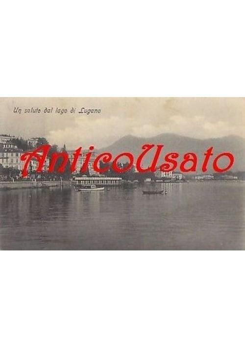 CARTOLINA  UN SALUTO DAL LAGO DI LUGANO  viaggiata 1911 -  ORIGINALE d'epoca