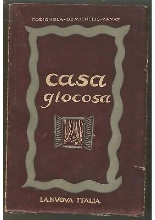 CASA GIOCOSA antologia per la scuola media di Codignola De Michelis e Ramat 1941