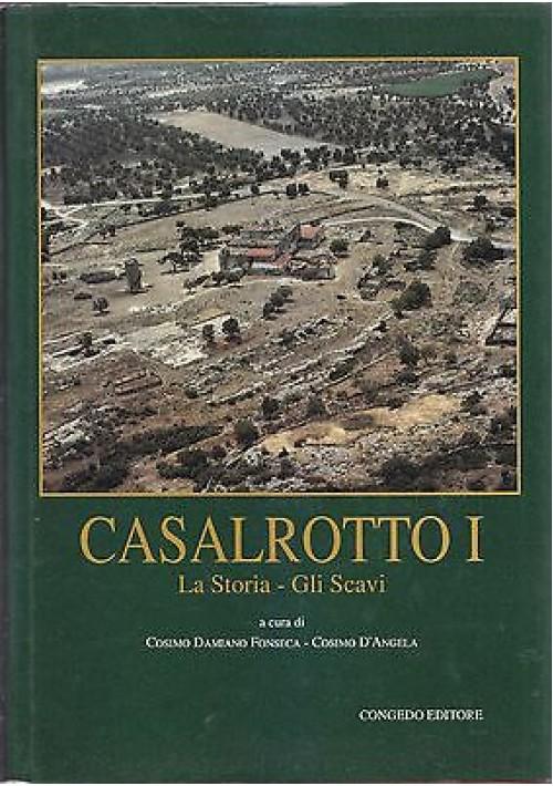 CASALROTTO I  LA STORIA GLI SCAVI a cura di  Fonseca e D'Angela 1989 Congedo