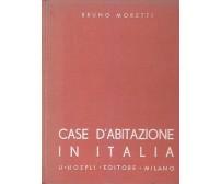 CASE D'ABITAZIONE IN ITALIA di Bruno Moretti 1939 Hoepli I edizione