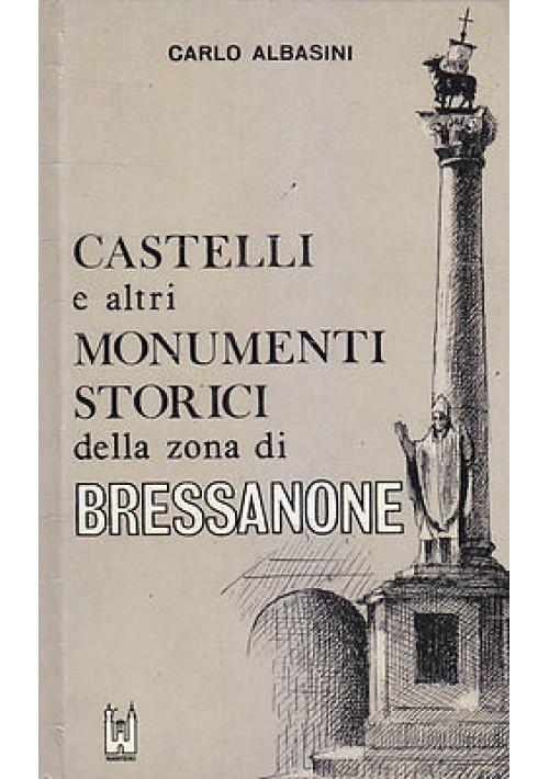 CASTELLI E ALTRI MONUMENTI STORICI DELLA ZONA DI BRESSANONE di C. Albasini 1966