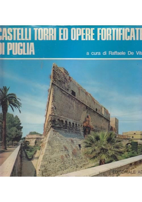 CASTELLI TORRI OPERE FORTIFICATE DI PUGLIA a cura Raffaele De Vita 1974 Adda *