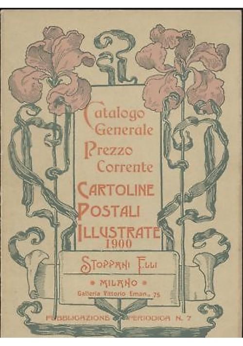 CATALOGO GENERALE CARTOLINE POSTALI ILLUSTRATE 1900 ristampa tiratura limitata *