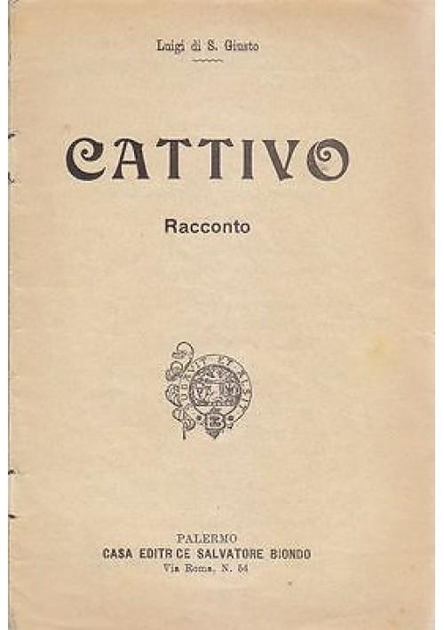 CATTIVO di Luigi di S. Giusto Racconto - Salvatore Biondo bibliotechina aurea