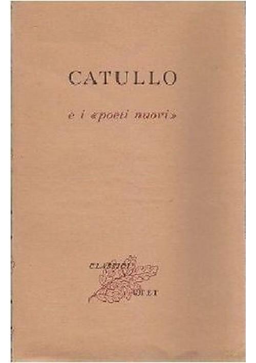 """CATULLO E I """"POETI NUOVI"""" a cura di Vincenzo Ciaffi 1951 UTET"""