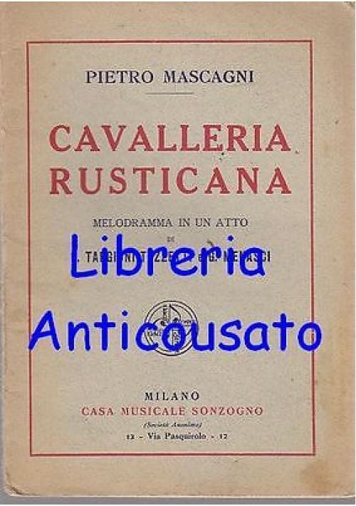 CAVALLERIA RUSTICANA DI PIETRO MASCAGNI libretto d'opera - Sonzogno 1928