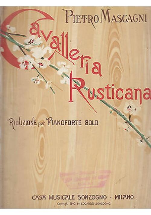 CAVALLERIA RUSTICANA RIDUZIONE PIANOFORTE SOLO Pietro Mascagni 1924 Sonzogno