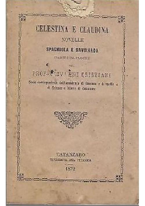CELESTINA E CLAUDINA NOVELLE SPAGNUOLA E SAVOIARDA 1872 Catanzaro Calabria