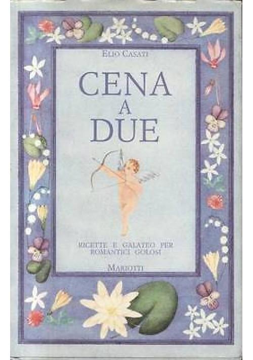 CENA A DUE di Elio Casati - Mariotti prima edizione 1989 ricette per romantici