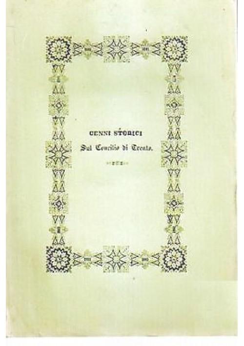 CENNI STORICI DEL CONCILIO DI TRENTO 1845 Tipografia Monauni