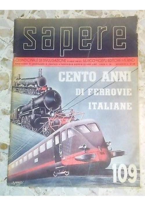 CENTO ANNI DI FERROVIE ITALIANE - sapere numero speciale 15 luglio 1939 - treni