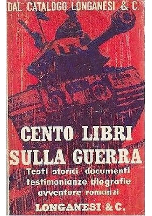 CENTO LIBRI SULLA GUERRA  testi storici documenti testimonianze biografie avvent