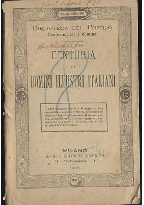 CENTURIA DEGLI UOMINI ILLUSTRI ITALIANI  - Sonzogno biblioteca del popolo 1896