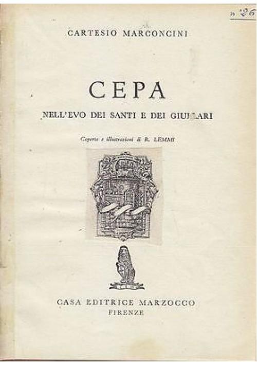 CEPA NELL'EVO DEI SANTI E DEI GIULLARI di  Cartesio Marconcini - 1956 Marzocco