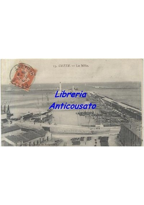 CETTE - LA MOLE edition speciale de magasins modernes- viaggiata 1920 (?)